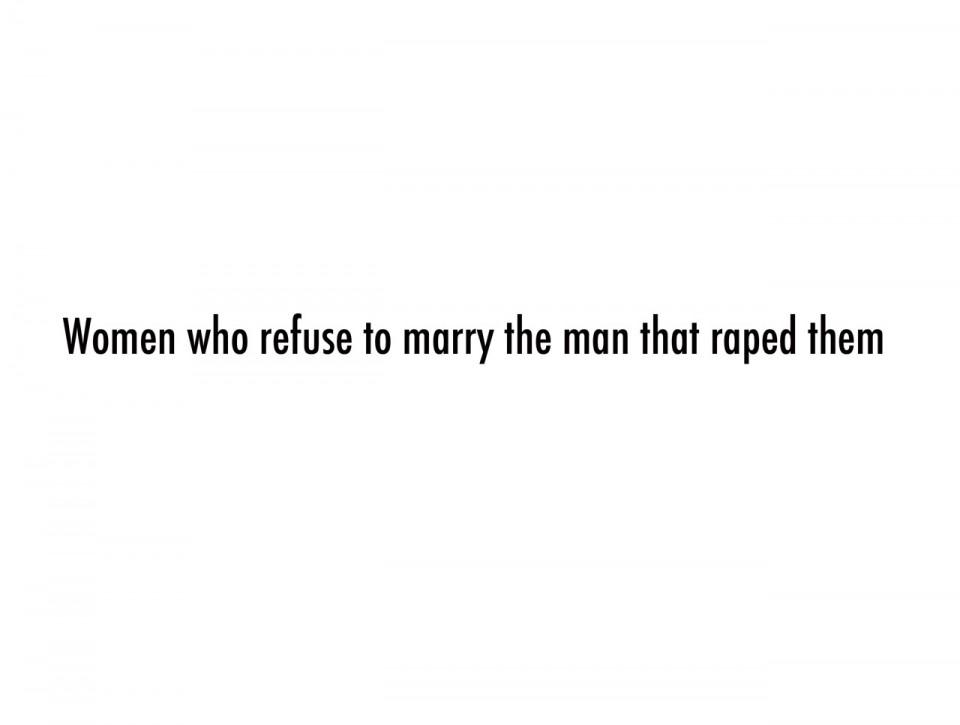 Women who refuse to marry the man that raped them pr site